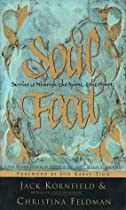 Soul Food: Stories to Nourish the Spirit and the Heart  by Jack Kornfield &amp; Christina Feldman