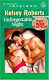 Unforgettable Night (The Rose Tatoo, Book 9) (Harlequin Intrigue Series #477) (037322477X) by Kelsey Roberts