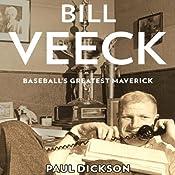 Bill Veeck: Baseball's Greatest Maverick Audiobook