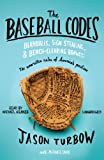 The Baseball Codes: Beanballs, Sign Stealing, and Bench-Clearing Brawls: The Unwritten Rules of America
