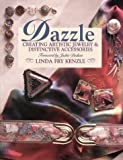 img - for Dazzle: Creating Artistic Jewelry & Distinctive Accessories (Craft Kaleidoscope) by Linda Fry Kenzle (1995-09-03) book / textbook / text book
