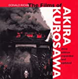The Films of Akira Kurosawa, Third Edition, Expanded and Updated (0520200268) by Donald Richie