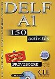 DELF A1 : 150 activités (1CD audio)