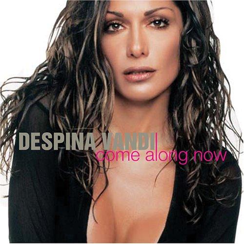Despina Vandi - Come Along Now - Zortam Music