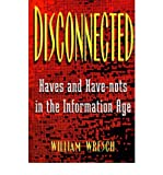 img - for Disconnected: Haves and Have-Nots in the Information Age (Paperback) - Common book / textbook / text book