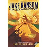 Jake Ransom And The Skull King's Shadowby James Rollins