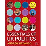 Essentials of UK Politics: AS levelby Andrew Heywood