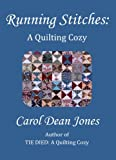 RUNNING STITCHES: A Quilting Cozy (A Quilting Cozy - Book 2)