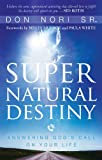 Supernatural Destiny: Answering Gods Call on Your Life