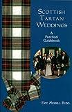 Scottish Tartan Weddings: A Practical Guidebook (Weddings/Marriage)
