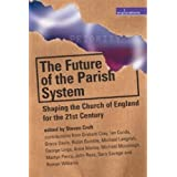 The Future of the Parish System: Shaping the Church of England in the 21st Century (Explorations)by Graham Cray
