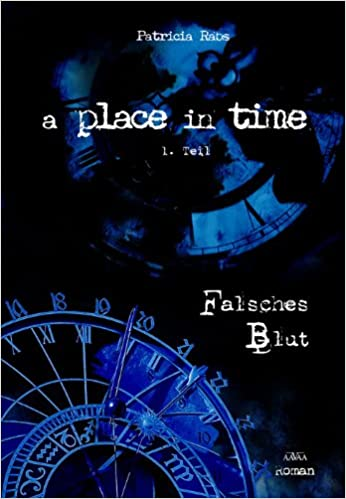 [Rezension] A place in time – Falsches Blut – Patricia Rabs