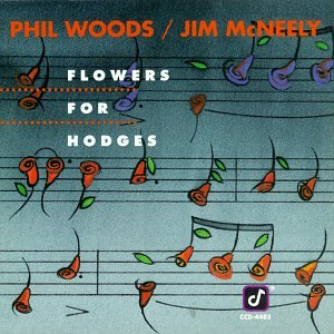 Flowers for Hodges by Phil Woods and Jim Mcneely