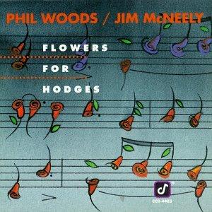 Phil Woods - Flowers for Hodges - Zortam Music