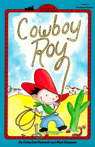 Cowboy Roy (Penguin Young Readers, L2), Cathy East Dubowski, Mark Dubowski