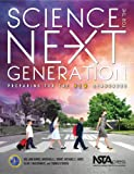 img - for Science for the Next Generation: Preparing for the New Standards - PB336X book / textbook / text book