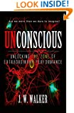 Unconscious: Unlocking The Zone for Extraordinary Performance (Super Human Performance)