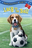 img - for Absolutely Lucy #4: Lucy on the Ball (A Stepping Stone Book(TM)) book / textbook / text book