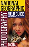 img - for The National Geographic Field Guide to Photography: Digital book / textbook / text book