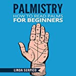 Palmistry: How to Read Palms for Beginners | Linda Serpico