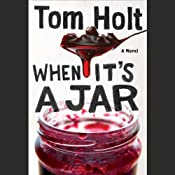 When It's a Jar | [Tom Holt]