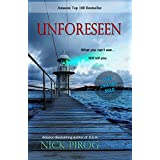 Unforeseen: (Tenth Anniversary Edition) (A Thomas Prescott Novel) ~ Nick Pirog