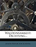 img - for Waldeinsamkeit: Dichtung... (German Edition) book / textbook / text book
