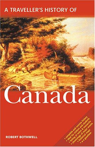 A Traveller's History of Canada, Robert Bothwell