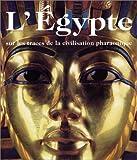 echange, troc Hartwig Altenmüller, Regine Schulz, Matthias Seidel - L'Egypte. Sur les traces de la civilisation pharaonique