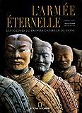 echange, troc Roberto Ciarla, Lionello Lanciotti - L'armée éternelle : Les soldats du premier empereur de Chine