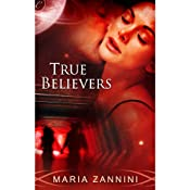 True Believers | [Maria Zannini]