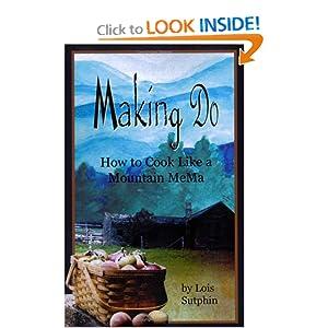 Making Do: How to Cook Like a Mountain Mema Lois Sutphin