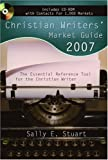 img - for Christian Writers' Market Guide 2007: The Essential Reference Tool for the Christian Writer book / textbook / text book
