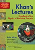 img - for Khan's Lectures: Handbook of the Physics of Radiation Therapy Pap/Psc Edition by Khan PhD, Faiz M (2011) Paperback book / textbook / text book