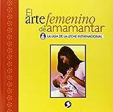 El arte femenino de amamantar (9688603554) by La Leche League International