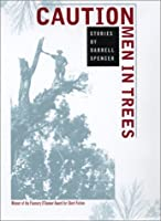 Caution, Men in Trees: Stories