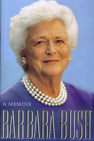 BARBARA BUSH: A Memoir, Bush,Barbara