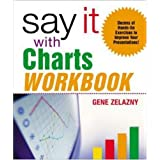 Say It with Charts Workbookby Gene Zelazny