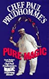 Chef Paul Prudhomme's Pure Magic (0688142028) by Prudhomme, Paul