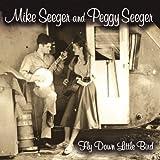echange, troc Mike Seeger & Peggy - Fly Down Little Bird