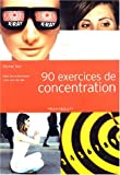 90 exercices pour la concentration