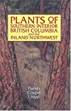 Plants of Southern Interior British Columbia and the Inland Northwest