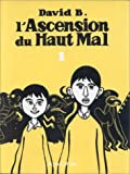 L'Ascension Du Haut Mal: L'Ascension Du Haut Mal 1 (French Edition) (2909020738) by David B.
