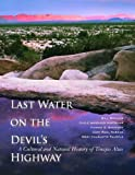 Last Water on the Devil's Highway: A Cultural and Natural History of Tinajas Altas (Southwest Center Series) (0816529647) by Broyles, Bill