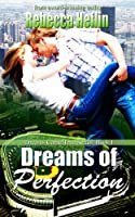 Dreams of Perfection (Dreams Come True) [Kindle Edition]