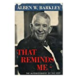 That reminds me ~ Alben William Barkley