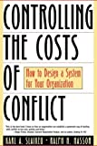 img - for Controlling the Costs of Conflict: How to Design a System for Your Organization book / textbook / text book