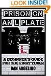 Prison On An L Plate: A Beginner's Gu...