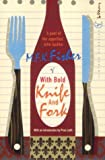 With Bold Knife and Fork (0099422646) by Fisher, M. F. K.