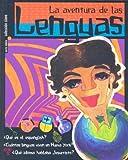 La aventura de las lenguas/ The adventure of languages (Spanish Edition)